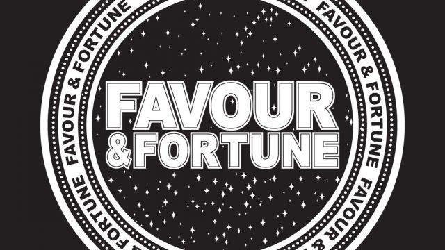 Favour & Fortune